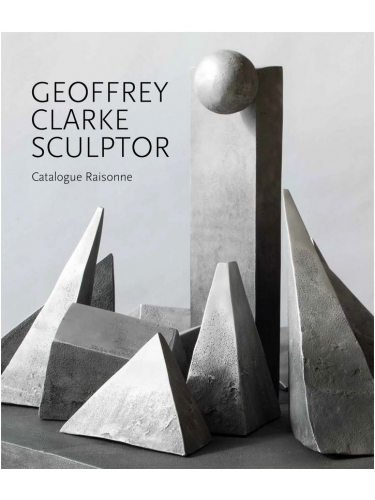Geoffrey Clarke Sculptor - Catalogue Raisonne